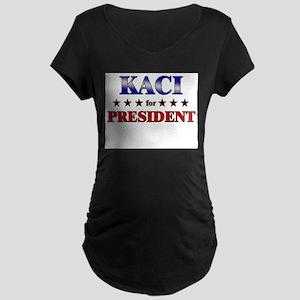 KACI for president Maternity Dark T-Shirt