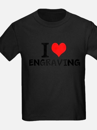 I Love Engraving T-Shirt