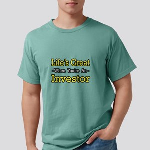 """Life's Great..Investor"" T-Shirt"