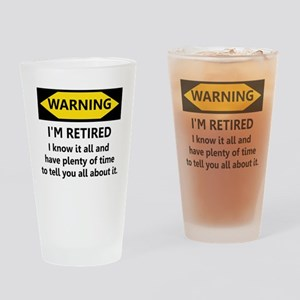Warning, I'm Retired Drinking Glass