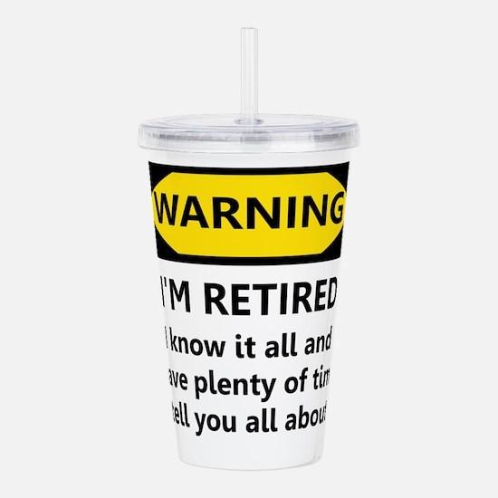 Warning, I'm Retired Acrylic Double-wall Tumbler