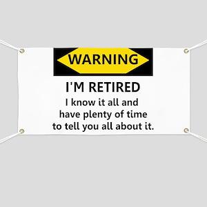 Warning, I'm Retired Banner