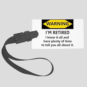 Warning, I'm Retired Large Luggage Tag