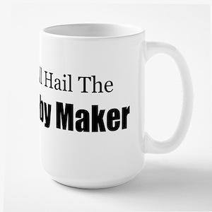 ALL HAIL THE BABY MAKER Mugs