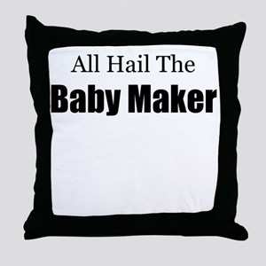 ALL HAIL THE BABY MAKER Throw Pillow
