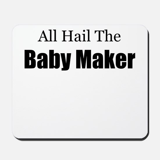 ALL HAIL THE BABY MAKER.png Mousepad