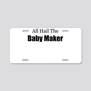 ALL HAIL THE BABY MAKER Aluminum License Plate
