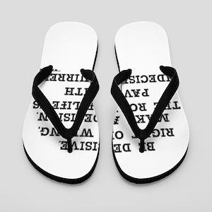 BE DECISIVE Flip Flops