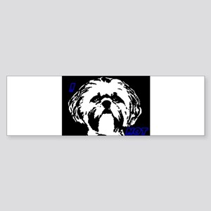 I SHIH TZU NOT Bumper Sticker