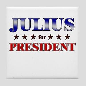 JULIUS for president Tile Coaster