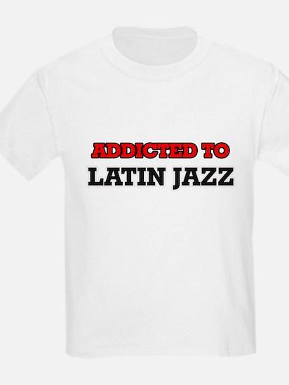 Addicted to Latin Jazz T-Shirt