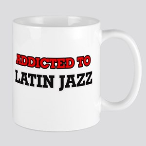 Addicted to Latin Jazz Mugs
