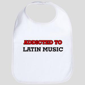 Addicted to Latin Music Bib