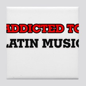 Addicted to Latin Music Tile Coaster