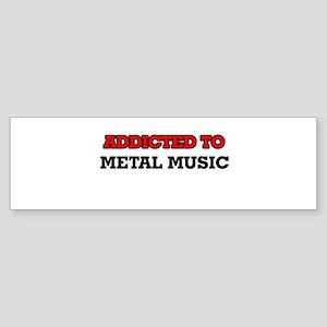 Addicted to Metal Music Bumper Sticker