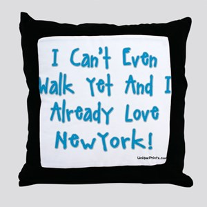 Can't Walk Already Love New Y Throw Pillow