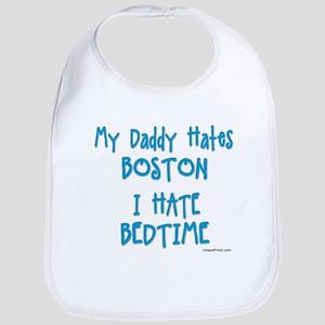 My Daddy Hates Boston Bib