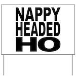 Nappy Headed Ho Original Desi Yard Sign