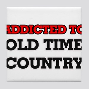 Addicted to Old Time Country Tile Coaster