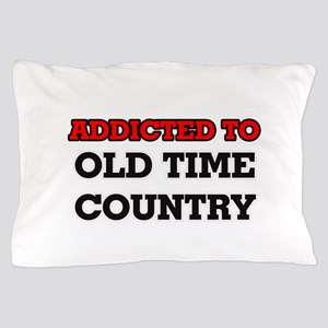 Addicted to Old Time Country Pillow Case