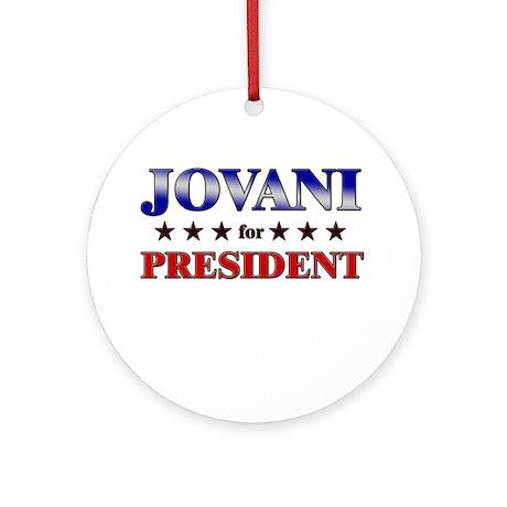 JOVANI for president Ornament (Round)