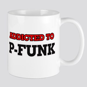 Addicted to P-Funk Mugs