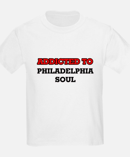 Addicted to Philadelphia Soul T-Shirt