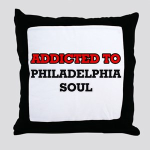 Addicted to Philadelphia Soul Throw Pillow