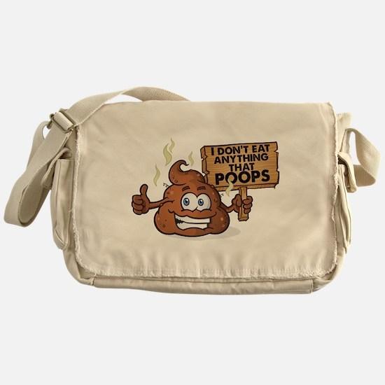 I Don't Eat Anything that Poops Messenger Bag