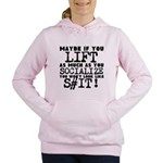 lift as much as you socialize Women's Hooded Sweat