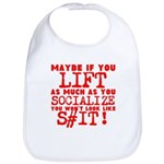 lift as much as you socialize Bib