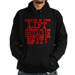 lift as much as you socialize Hoodie