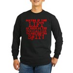 lift as much as you socialize Long Sleeve T-Shirt