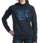 its a gym not a fashion show Women's Hooded Sweats