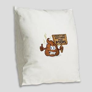 I Don't Eat Anything that Burlap Throw Pillow