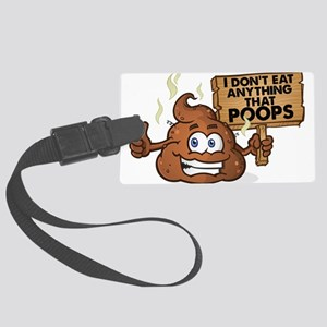 I Don't Eat Anything that Po Large Luggage Tag