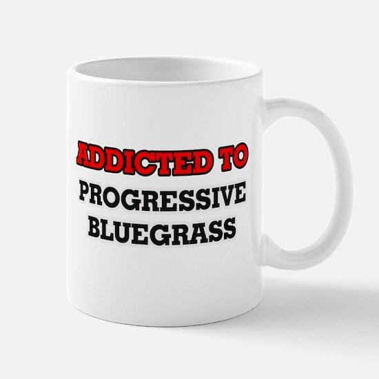 Addicted to Progressive Bluegrass Mugs