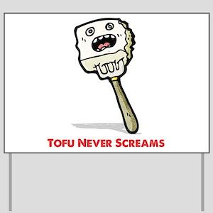 Tofu Never Screams Yard Sign