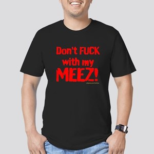 Dont Fuck with my MEEZ!, dark T-Shirt