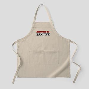 Addicted to Sax Jive Apron