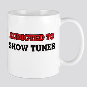 Addicted to Show Tunes Mugs