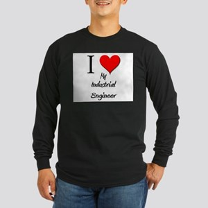 I Love My Industrial Engineer Long Sleeve Dark T-S