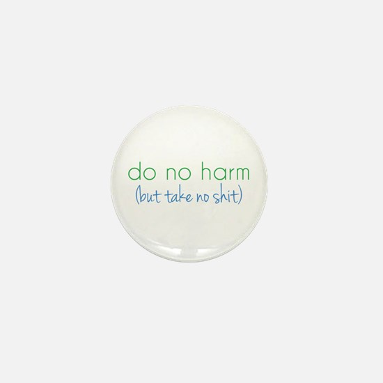 Do No Harm, But... Mini Button