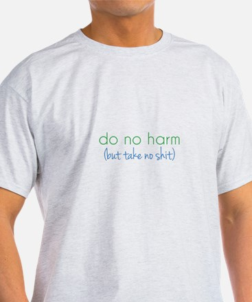Do No Harm, But... T-Shirt