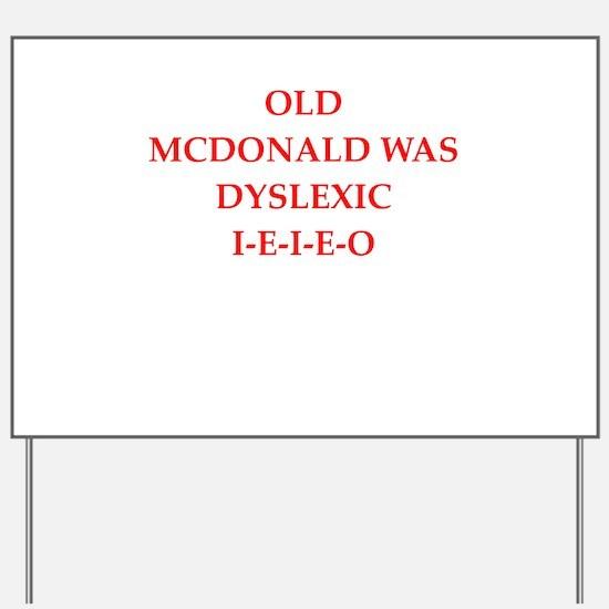 dyslexic Yard Sign