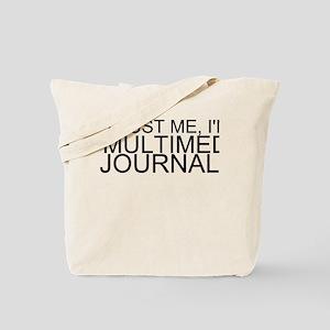 Trust Me, I'm A Multimedia Journalist Tote Bag