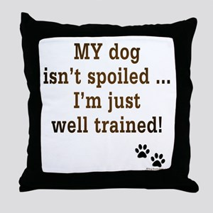 Spoiled Dog Throw Pillow