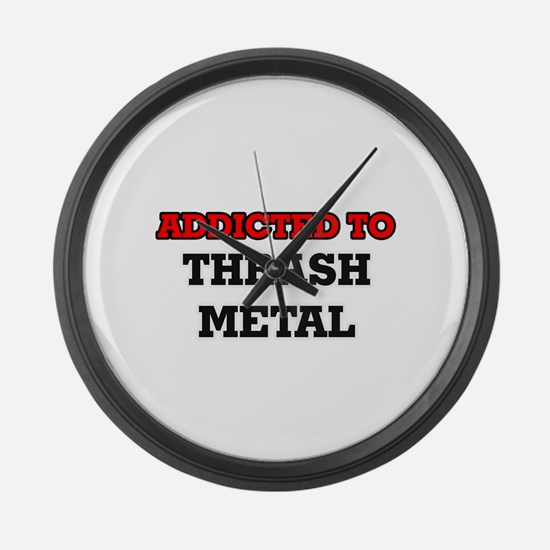 Addicted to Thrash Metal Large Wall Clock