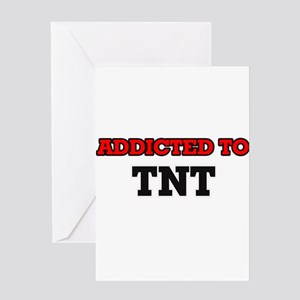 Addicted to Tnt Greeting Cards