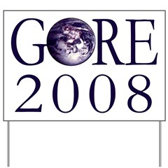 Earth Gore 2008 Yard Sign